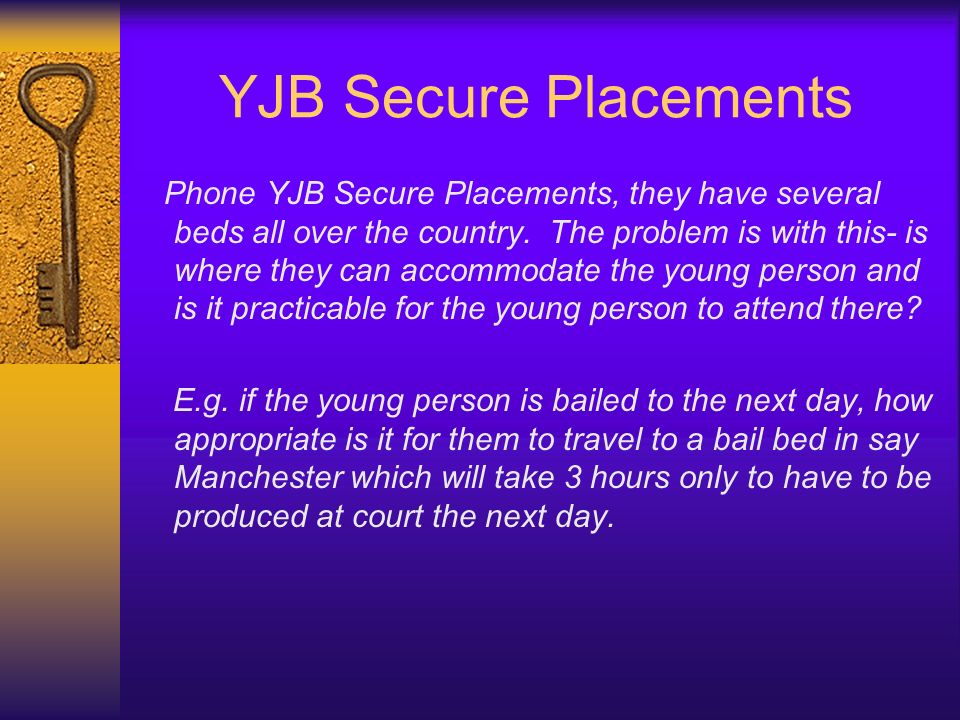 YJB Secure Placements Phone YJB Secure Placements, they have several beds all over the country. The problem is with this- is where they can accommodat