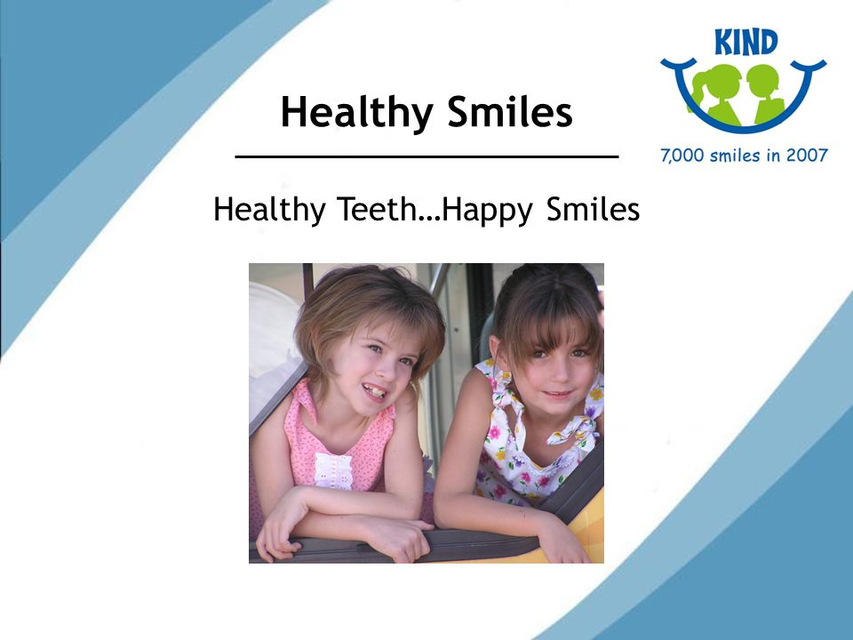 Healthy Smiles Healthy Teeth…Happy Smiles