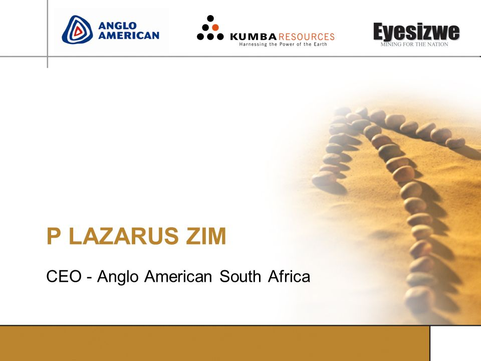 P LAZARUS ZIM CEO - Anglo American South Africa