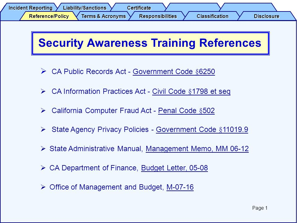 Incident Reporting Incident Reporting Liability/Sanctions Certificate Terms & Acronyms Terms & Acronyms Responsibilities Classification Disclosure Reference/Policy To enable CDA Affiliates to:Affiliates Understand information security responsibilities and the consequences of infractions, and Integrate information security practices into daily work.