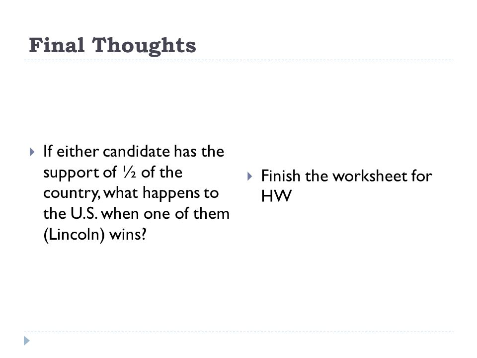 Final Thoughts If either candidate has the support of ½ of the country, what happens to the U.S.