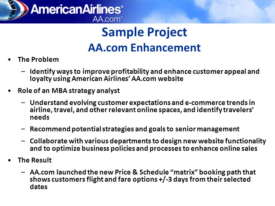 The Problem –Identify ways to improve profitability and enhance customer appeal and loyalty using American Airlines AA.com website Role of an MBA stra