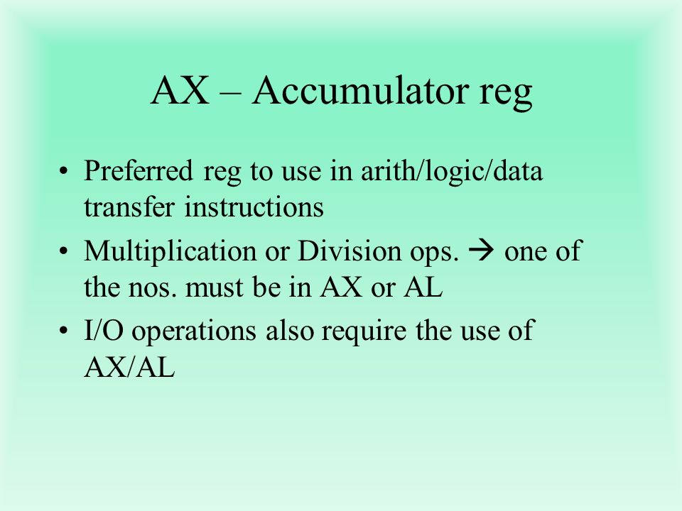 Registers 14(16-bit) registers: 1.Data reg.– to hold data for an op.