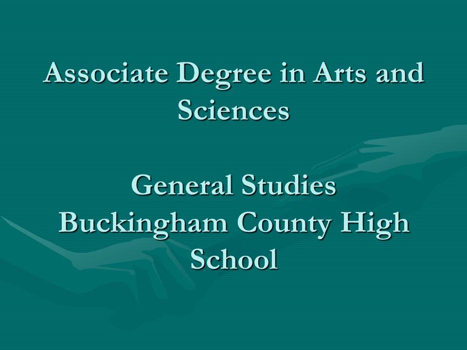 Associate Degree in Arts and Sciences General Studies Buckingham County High School