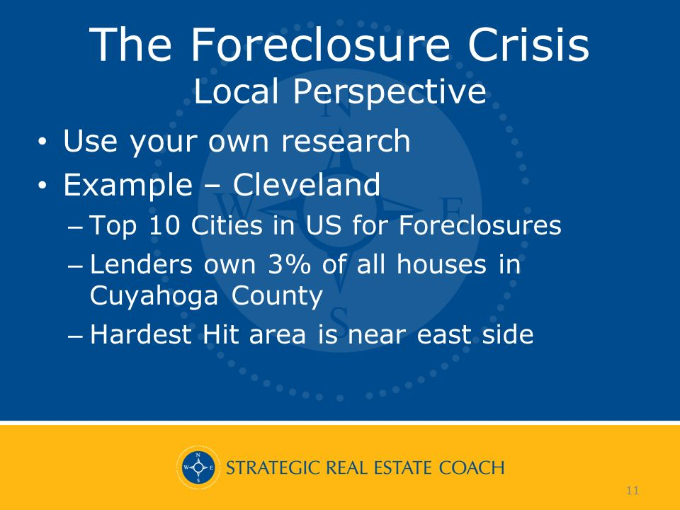 11 The Foreclosure Crisis Local Perspective Use your own research Example – Cleveland – Top 10 Cities in US for Foreclosures – Lenders own 3% of all h