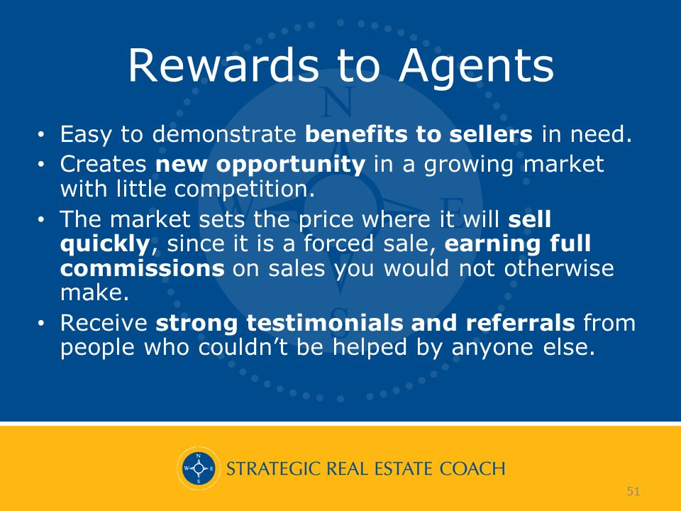 51 Rewards to Agents Easy to demonstrate benefits to sellers in need. Creates new opportunity in a growing market with little competition. The market
