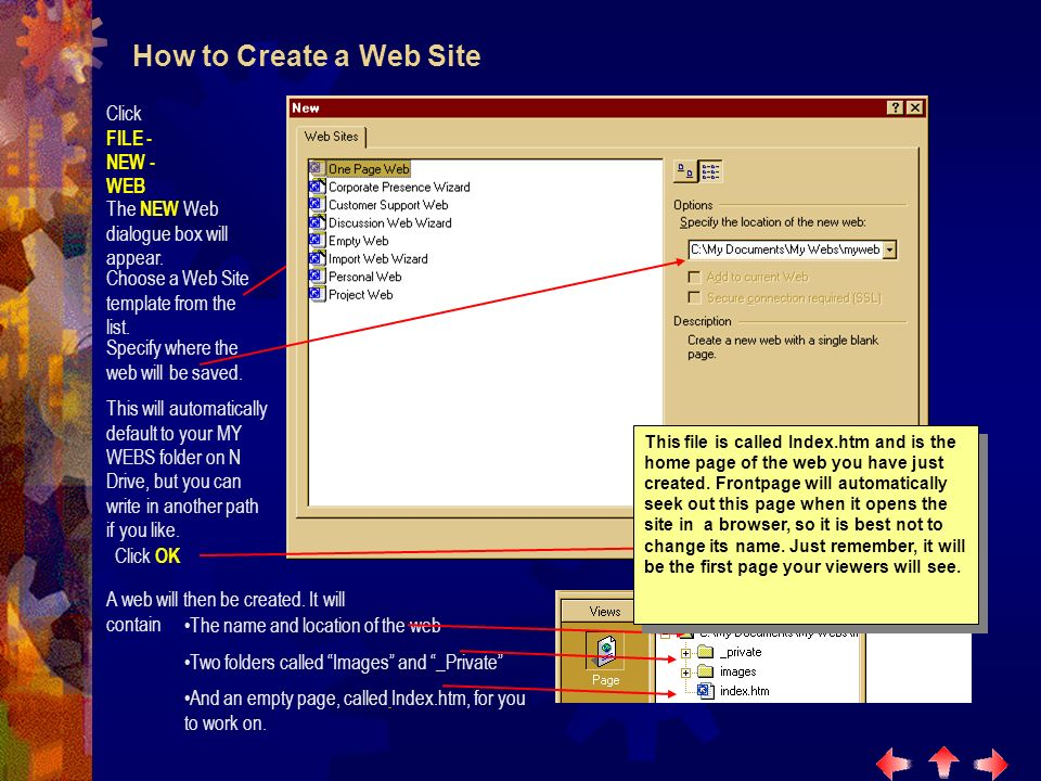 How to Create a Web Site Click FILE - NEW - WEB The NEW Web dialogue box will appear.