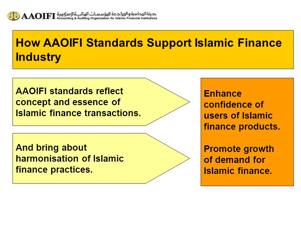 AAOIFI standards reflect concept and essence of Islamic finance transactions. And bring about harmonisation of Islamic finance practices. How AAOIFI S