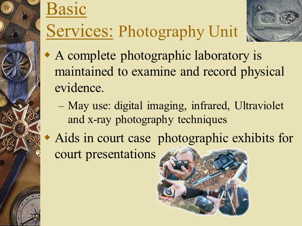 Basic Services: Document Examination Unit Ascertain documents authenticity Analysis of: handwriting and typewriting – ink and paper – Visible depressi