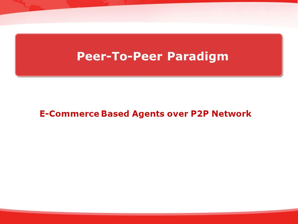 Peer-To-Peer Paradigm E-Commerce Based Agents over P2P Network