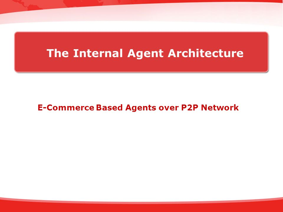 The Internal Agent Architecture E-Commerce Based Agents over P2P Network