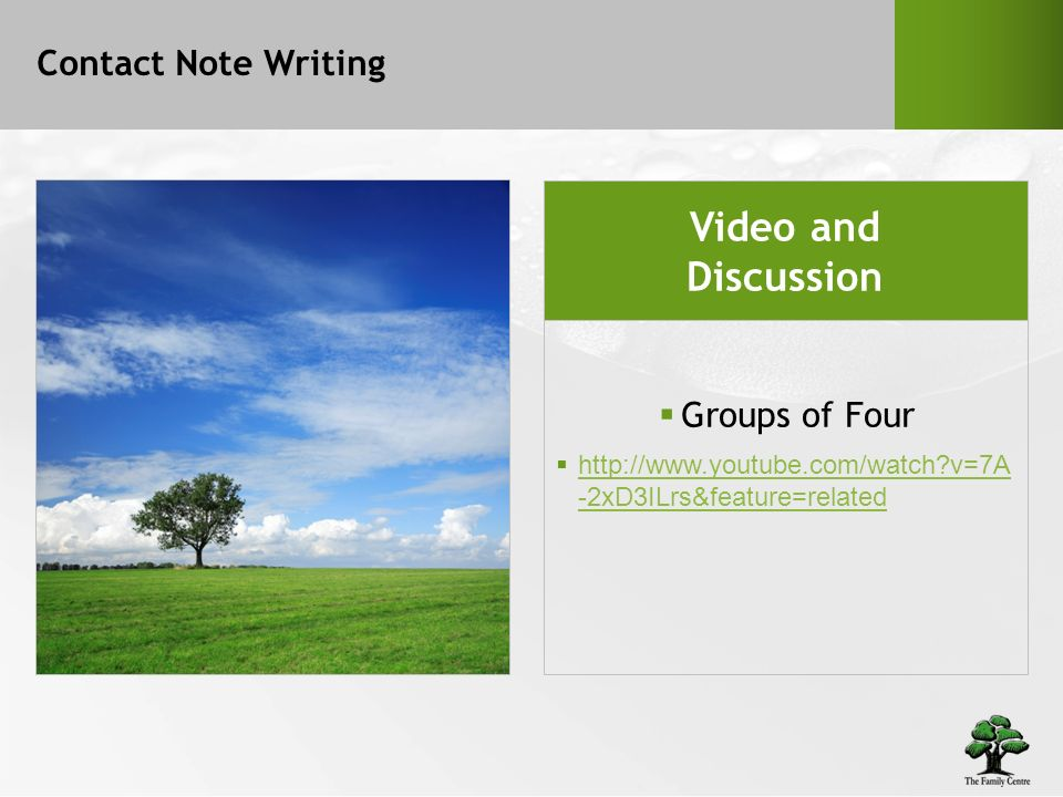 Contact Note Writing Video and Discussion Groups of Four http://www.youtube.com/watch v=7A -2xD3ILrs&feature=related http://www.youtube.com/watch v=7A -2xD3ILrs&feature=related