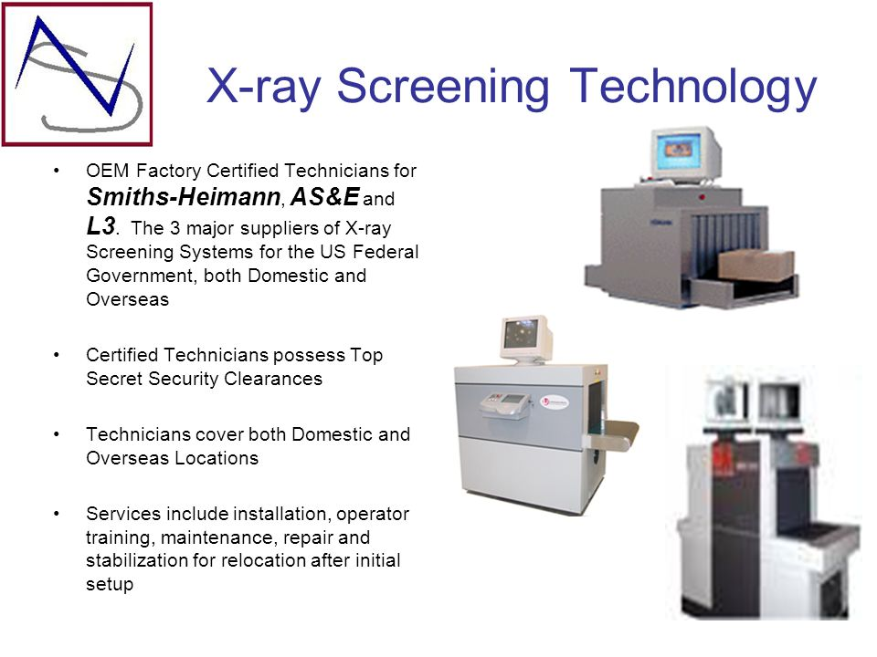 X-ray Screening Technology OEM Factory Certified Technicians for Smiths-Heimann, AS&E and L3.