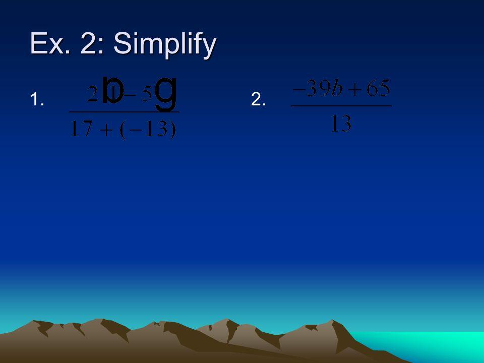 Ex. 2: Simplify 1.2.