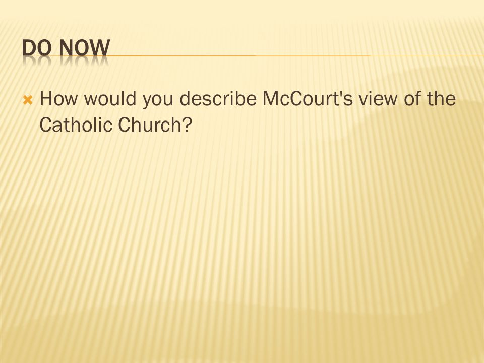 How would you describe McCourt's view of the Catholic Church?