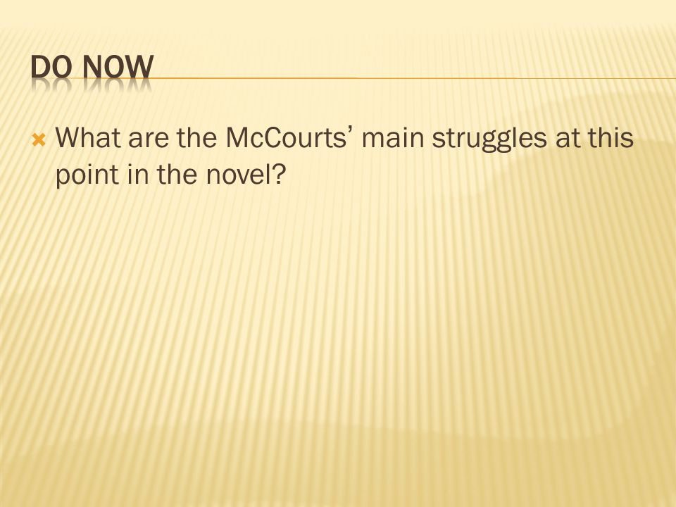 What are the McCourts main struggles at this point in the novel?