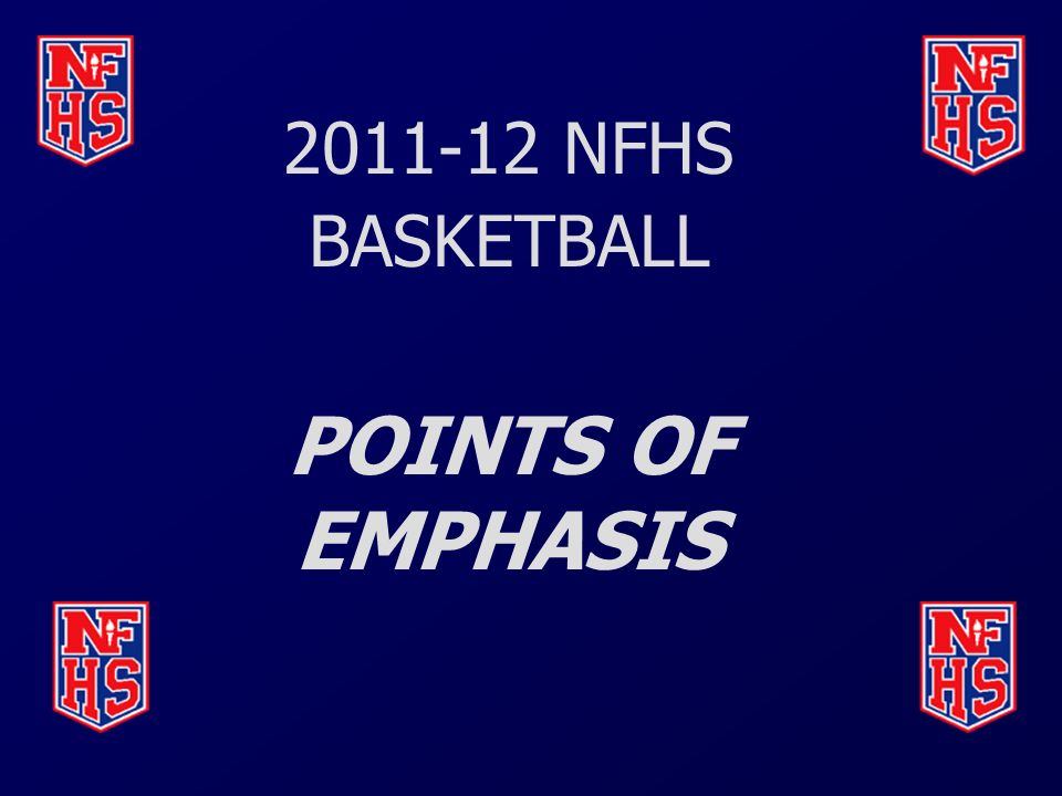 2011-12 NFHS BASKETBALL POINTS OF EMPHASIS
