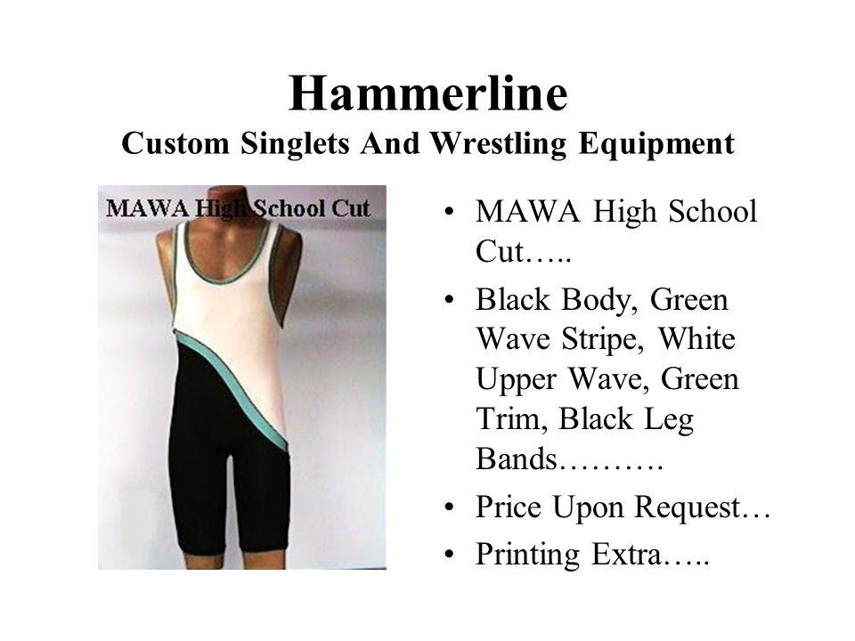 Hammerline Custom Singlets And Wrestling Equipment MAWA High School Cut…..