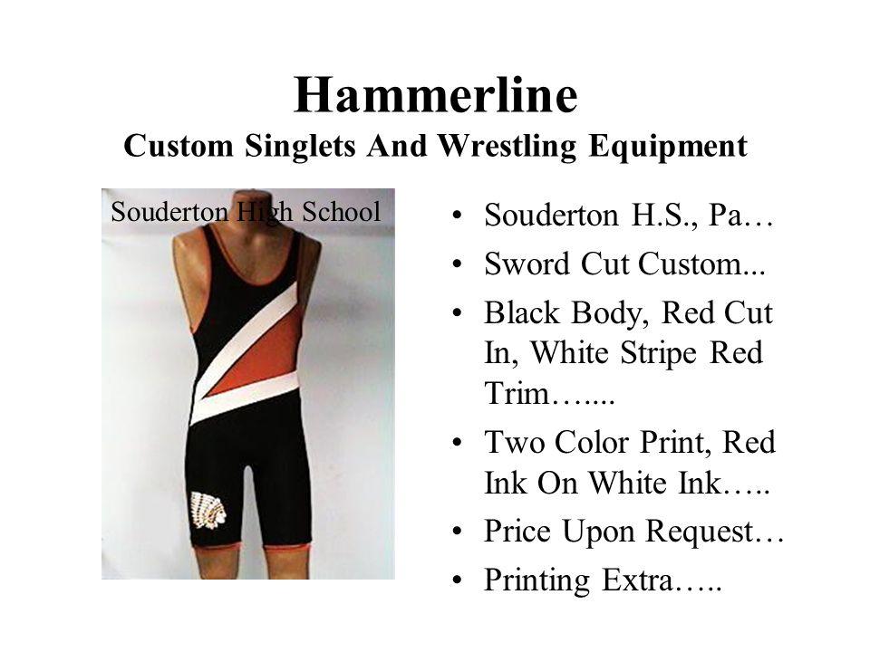 Hammerline Custom Singlets And Wrestling Equipment Souderton H.S., Pa… Sword Cut Custom...