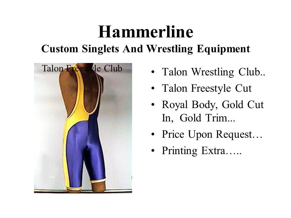 Hammerline Custom Singlets And Wrestling Equipment Talon Wrestling Club..