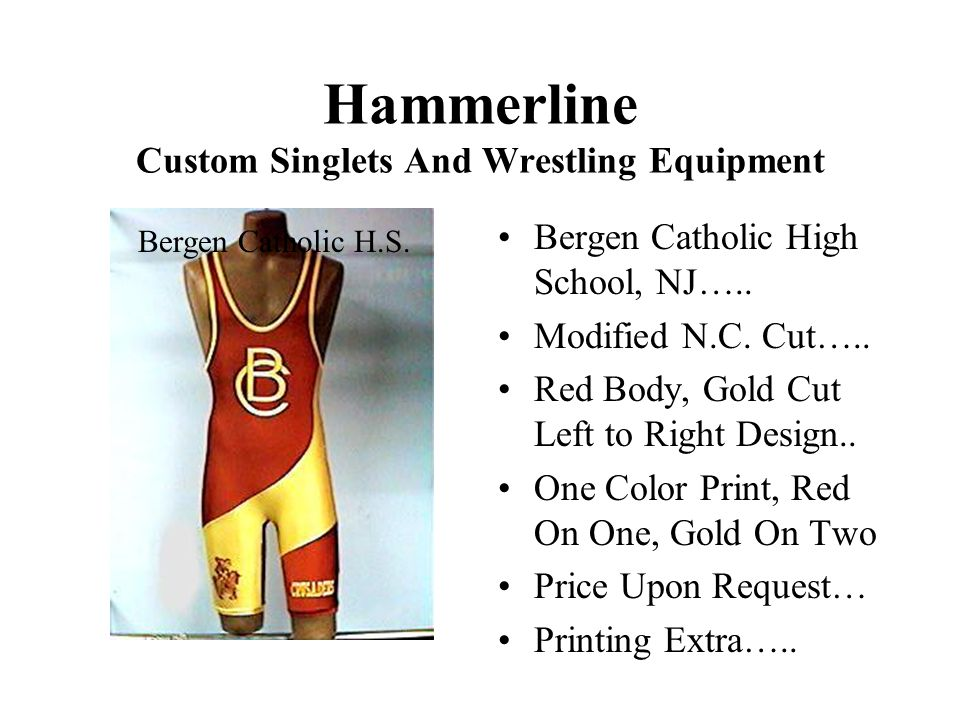 Hammerline Custom Singlets And Wrestling Equipment Bergen Catholic High School, NJ…..