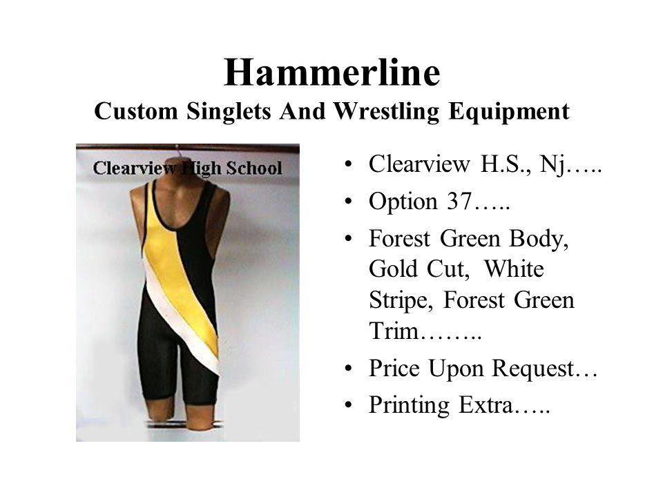 Hammerline Custom Singlets And Wrestling Equipment Clearview H.S., Nj…..