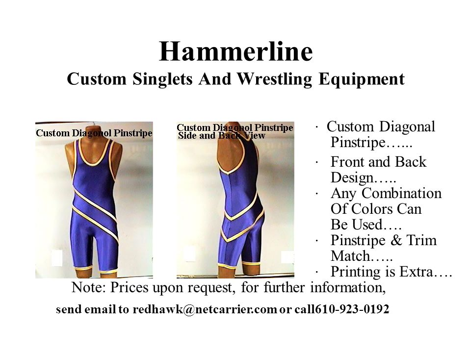 Hammerline Custom Singlets And Wrestling Equipment Note: Prices upon request, for further information, send email to redhawk@netcarrier.com or call610-923-0192.
