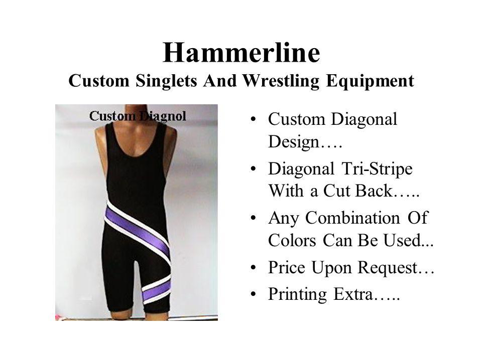 Hammerline Custom Singlets And Wrestling Equipment Custom Diagonal Design….