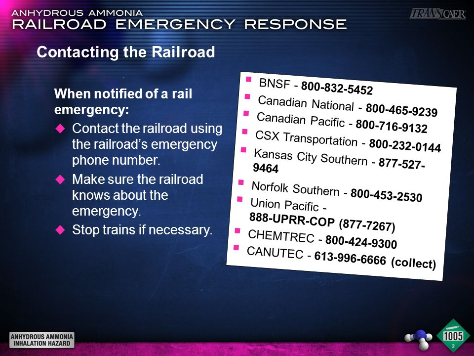 Contacting the Railroad When notified of a rail emergency: u Contact the railroad using the railroads emergency phone number. u Make sure the railroad