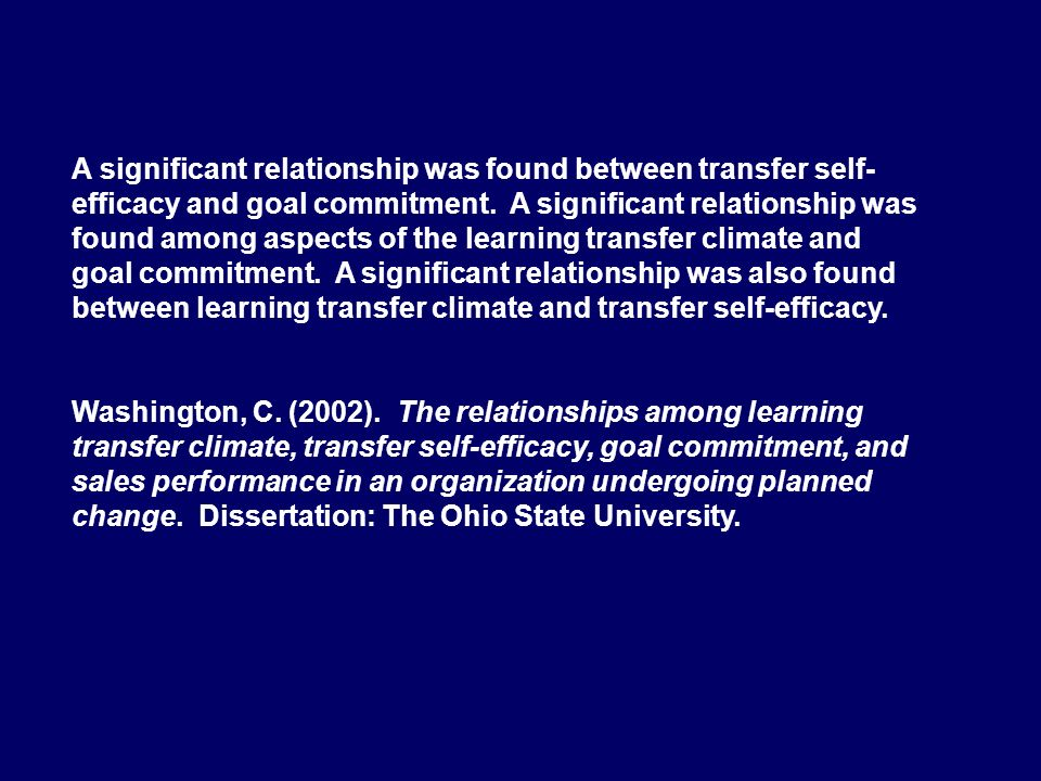 A significant relationship was found between transfer self- efficacy and goal commitment. A significant relationship was found among aspects of the le