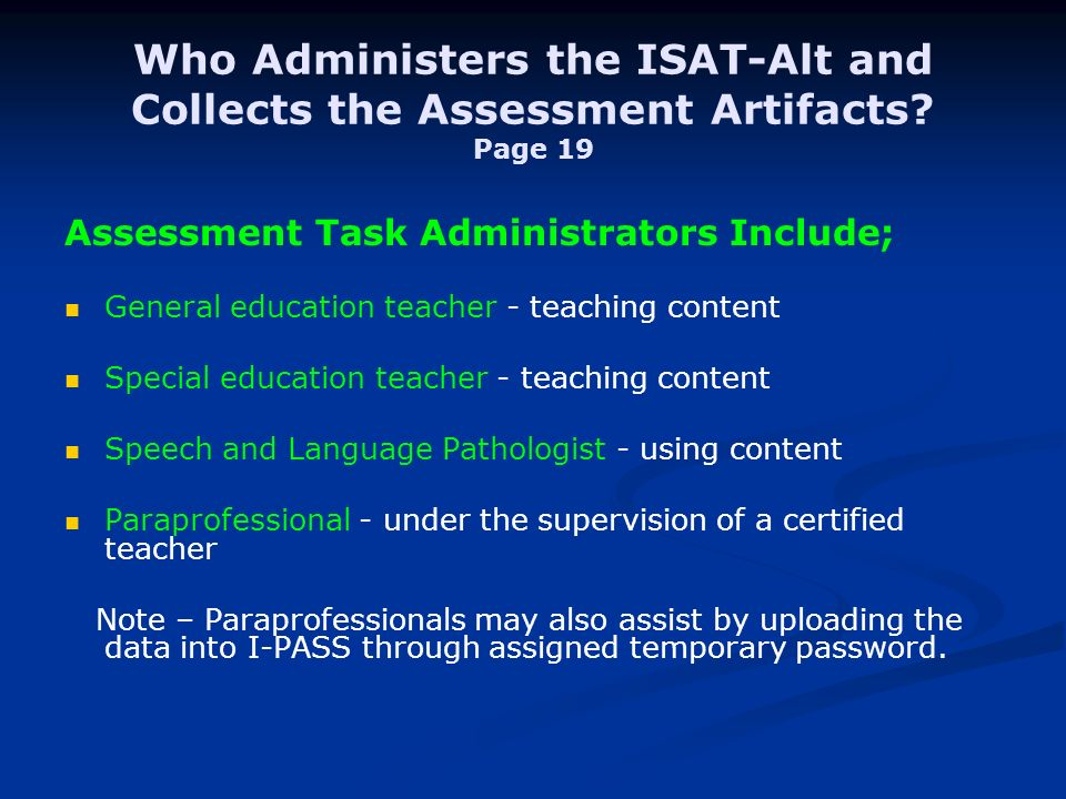 Who Administers the ISAT-Alt and Collects the Assessment Artifacts.