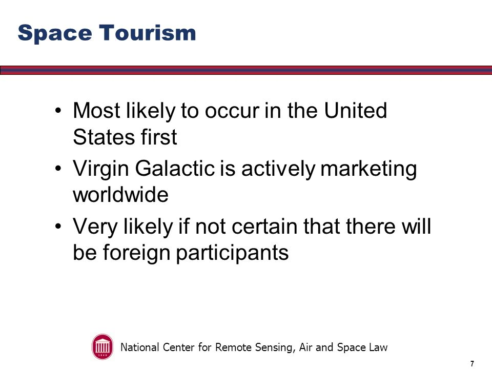 National Center for Remote Sensing, Air and Space Law 6 Informed Consent Unclear exactly what a space flight participant must be told a duty to disclose risks and dangers material to a reasonable person in deciding upon a course of action.