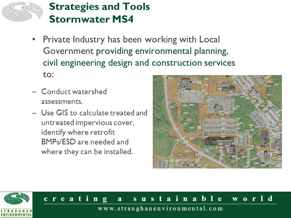 www.straughanenvironmental.com creating a sustainable world Private Industry has been working with Local Government providing environmental planning,
