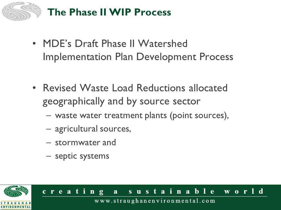 www.straughanenvironmental.com creating a sustainable world MDEs Draft Phase II Watershed Implementation Plan Development Process Revised Waste Load R