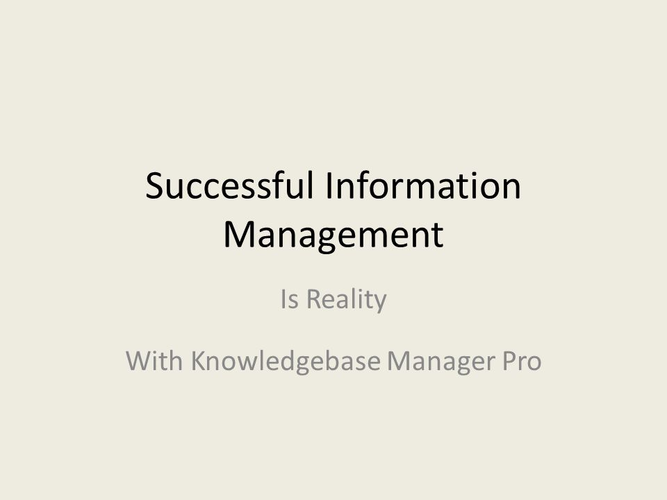 Successful Information Management With Knowledgebase Manager Pro Is Reality