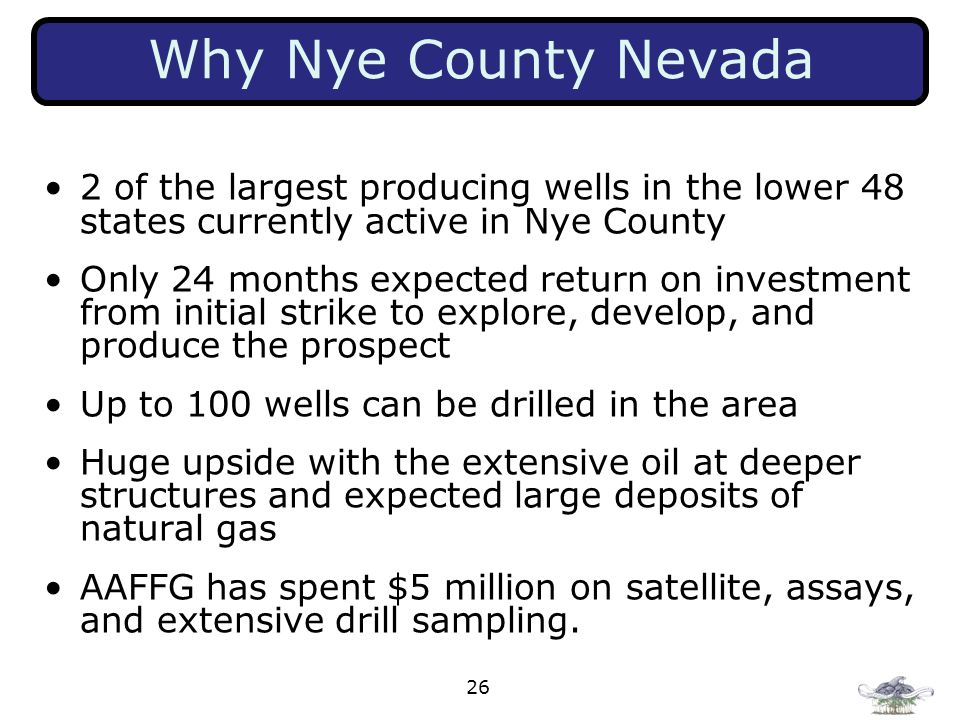 26 Why Nye County Nevada 2 of the largest producing wells in the lower 48 states currently active in Nye County Only 24 months expected return on inve