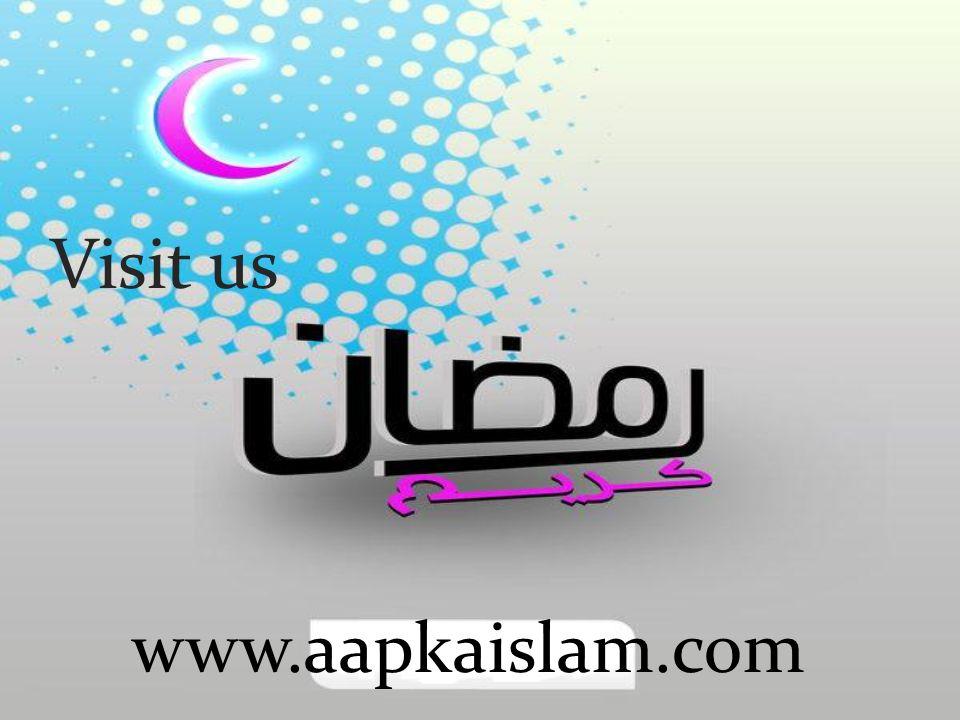www.aapkaislam.com Visit us