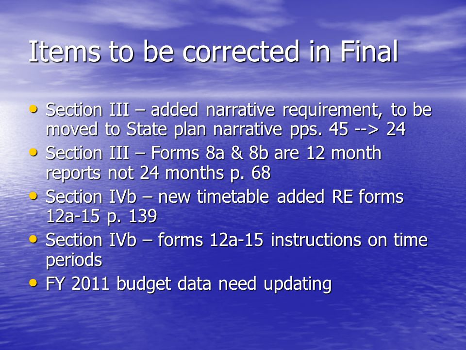 Items to be corrected in Final Section III – added narrative requirement, to be moved to State plan narrative pps.