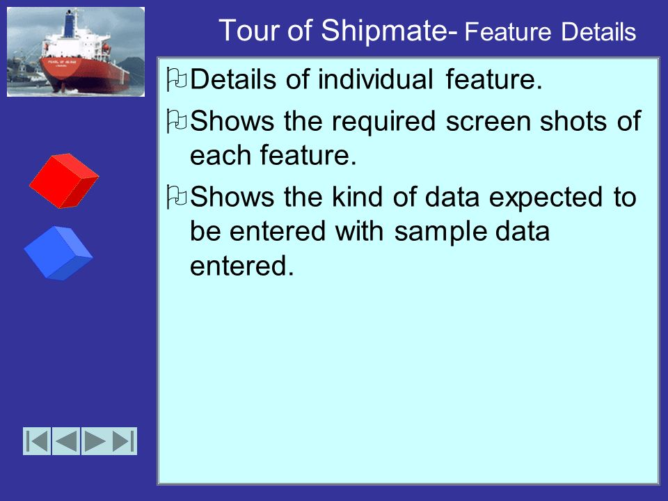Tour of Shipmate – Help Detailed help of application available through the help option. Help