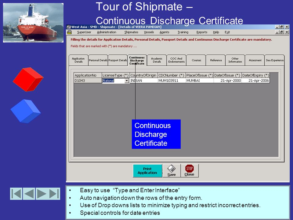 Tour of Shipmate – Passport Details Easy to use Type and Enter Interface Auto navigation down the rows of the entry form.