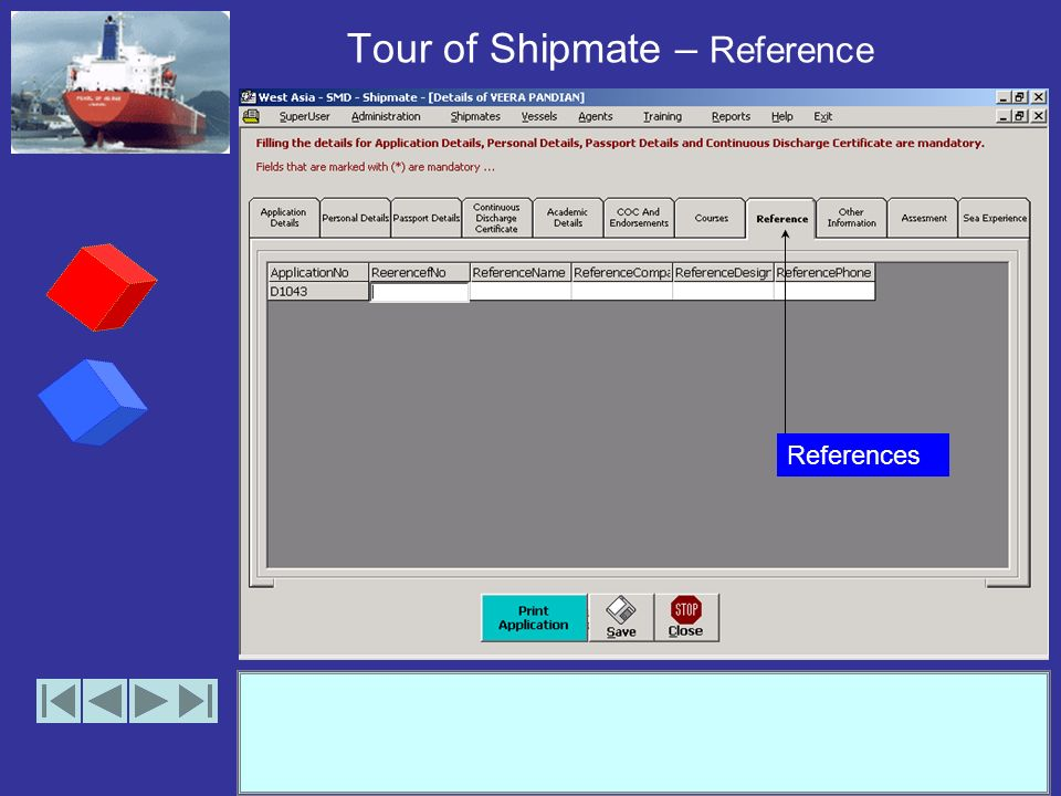 Tour of Shipmate – Courses Easy to use Type and Enter Interface Auto navigation down the rows of the entry form.
