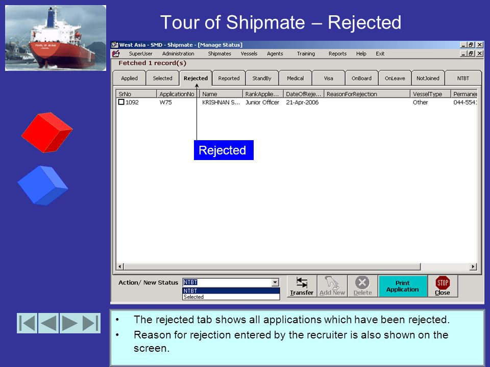 Tour of Shipmate – Selected The selected tab shows all shipmates who have been selected after review of their applications. Grouping is in similar fas