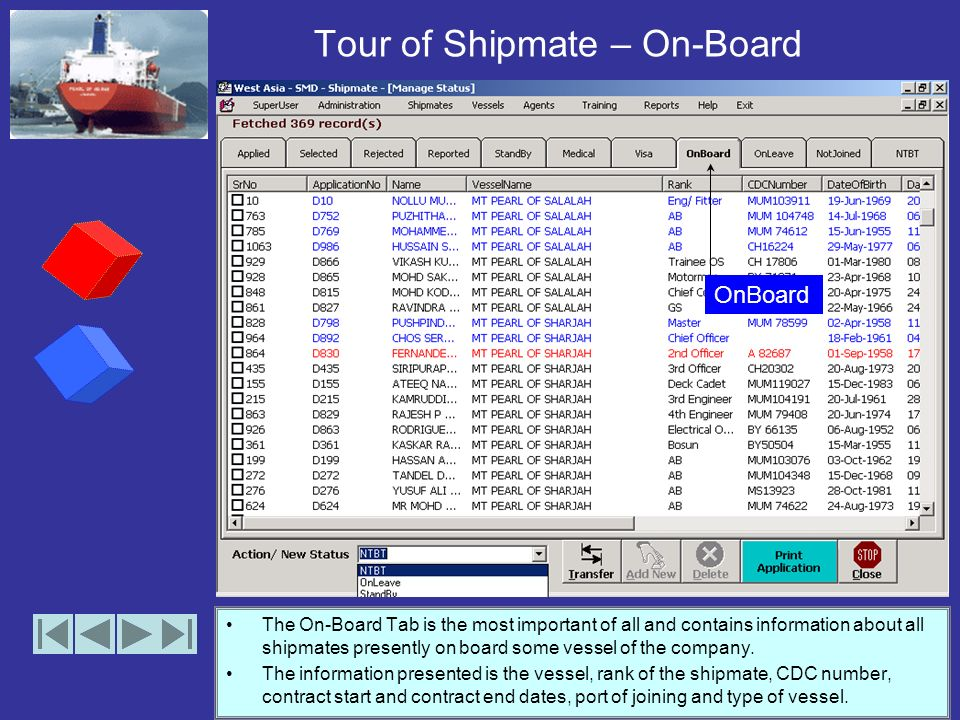 Tour of Shipmate – Visa The visa tab shows the visa processing status of the shipmates. The information presented is the country for which visa is sou