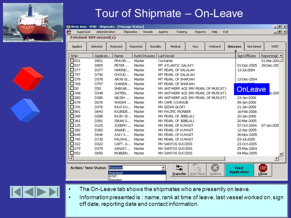 Tour of Shipmate – On-Board The On-Board Tab is the most important of all and contains information about all shipmates presently on board some vessel of the company.