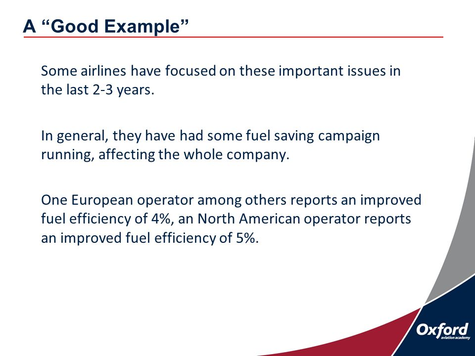 A Good Example Some airlines have focused on these important issues in the last 2-3 years. In general, they have had some fuel saving campaign running