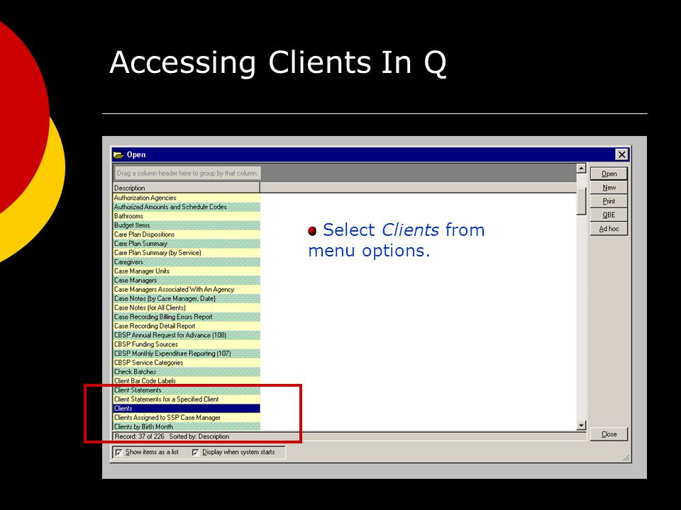 Accessing Clients In Q Select Clients from menu options.