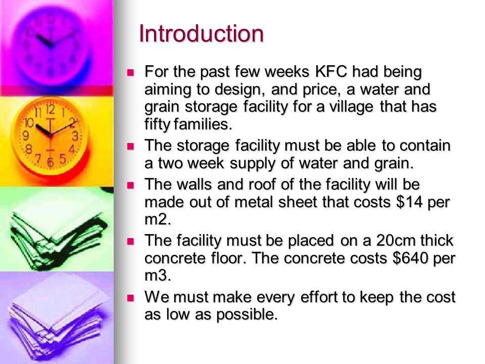 Introduction For the past few weeks KFC had being aiming to design, and price, a water and grain storage facility for a village that has fifty families.