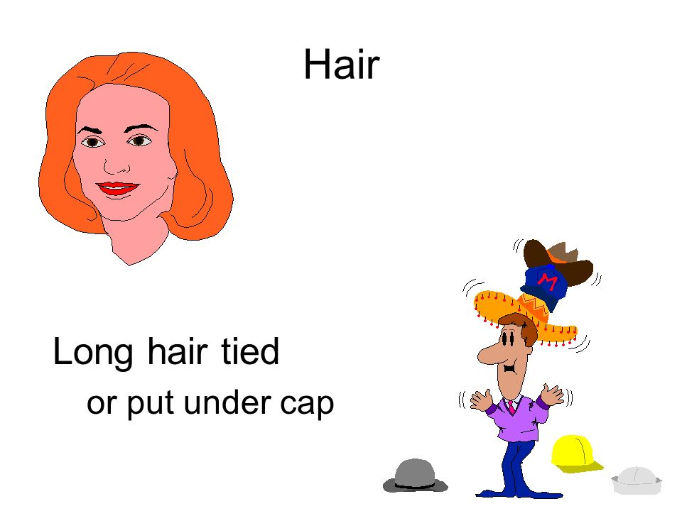 Hair Long hair tied or put under cap