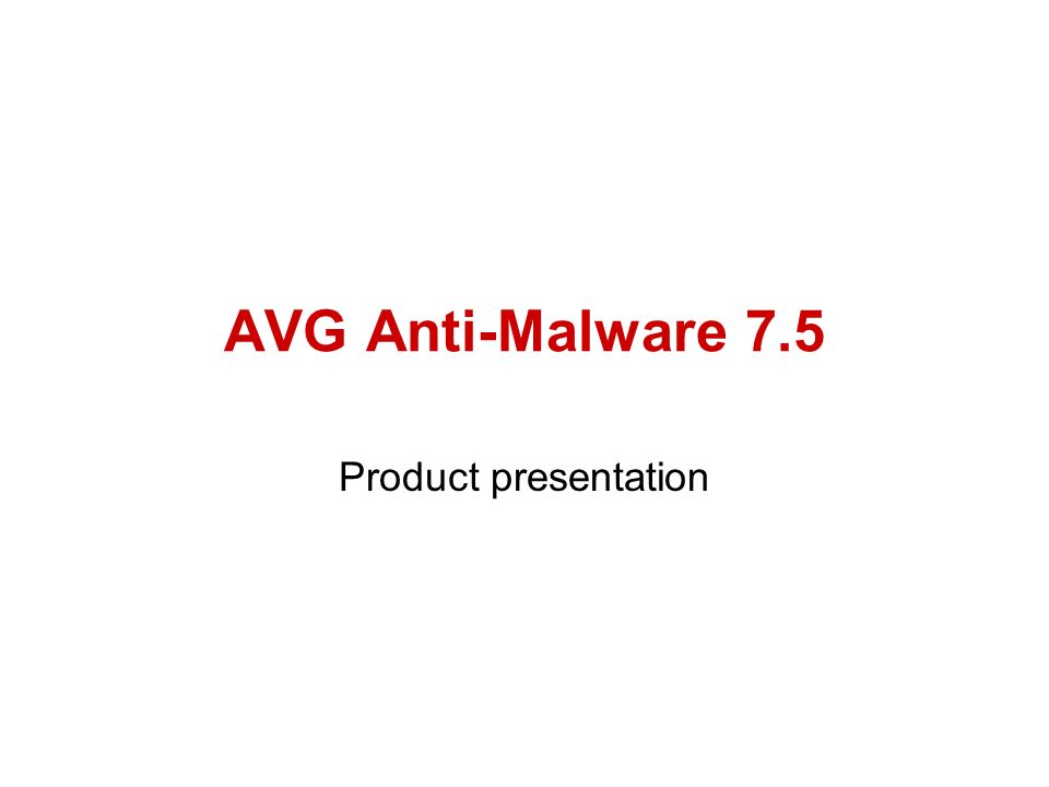 AVG Anti-Malware 7.5 Product presentation