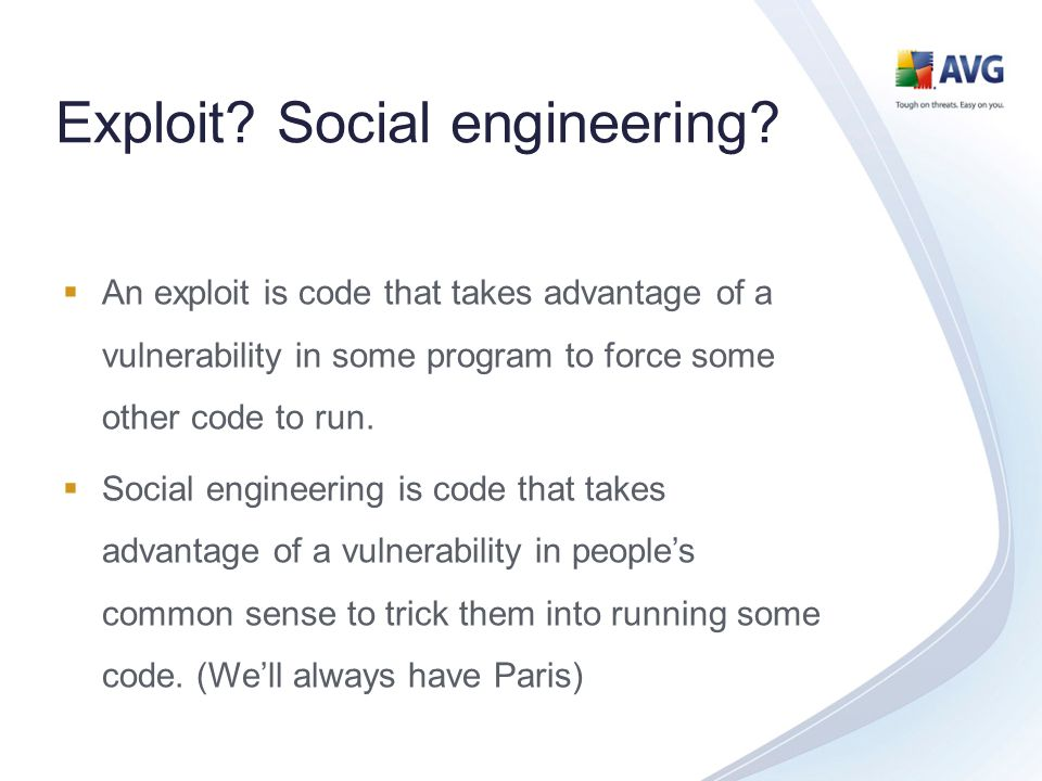 Exploit. Social engineering.